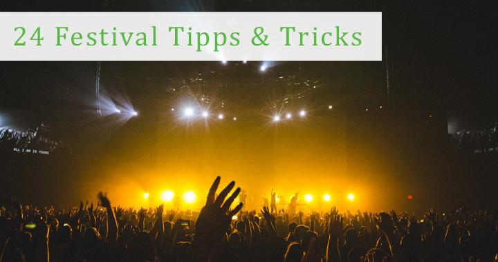 Festival Tipps und Tricks